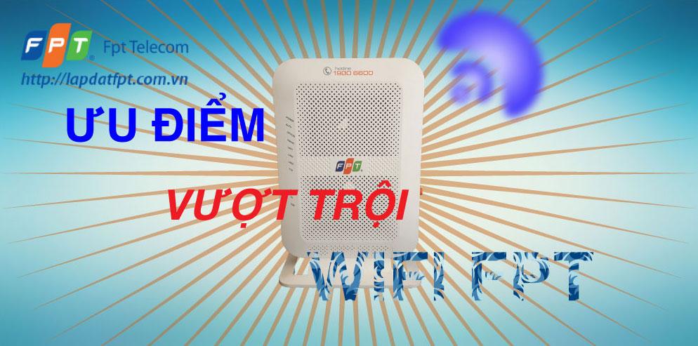Các ưu điểm vượt trội của Wifi FPT
